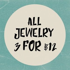 3 for $12 on All Jewelry